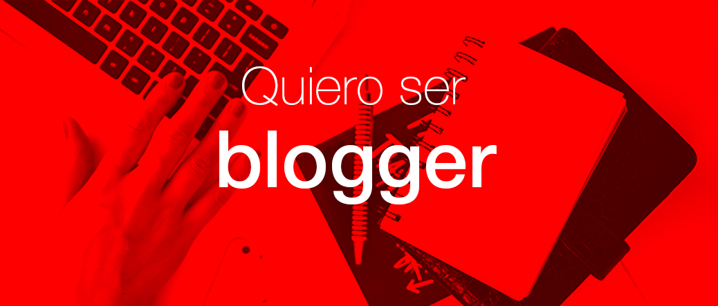Quiero ser blogger | Nancy Fernandes
