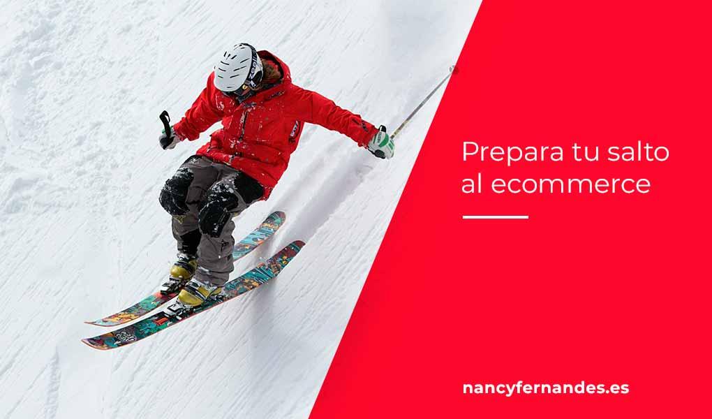 Prepara tu salto al mundo ecommerce · Nancy Fernandes