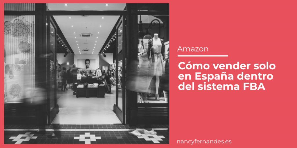 Cómo vender solo en Amazon España dentro del sistema FBA