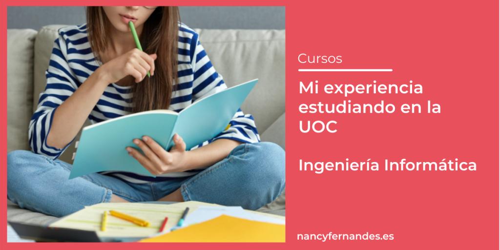 Mi Experiencia Estudiando en la UOC. Ingeniería informática